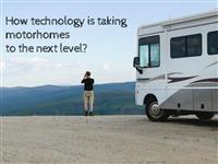 Technology  taking motor homes to the next level